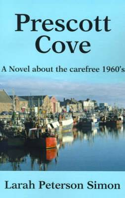 Prescott Cove: A Novel about the Carefree 1960's