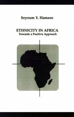 Ethnicity in Africa: Towards a Positive Approach
