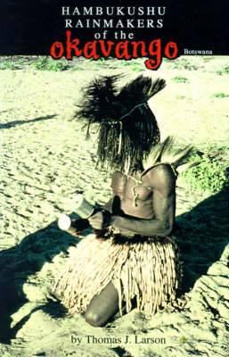The Hambukushu Rainmakers of the Okavango