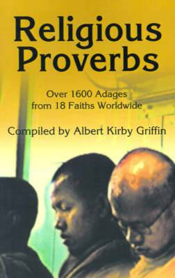 Religious Proverbs: Over 1600 Adages from 18 Faiths Worldwide