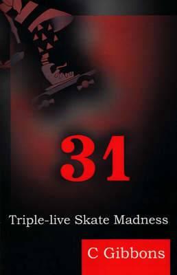 31: Triple-Live Skate Madness