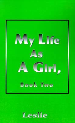 My Life as a Girl: Book Two