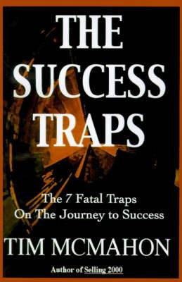 The Success Traps: The 7 Fatal Traps on the Journey to Success