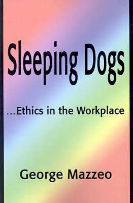 Sleeping Dogs: ...Ethics in the Workplace