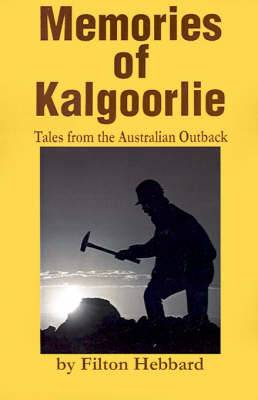 Memories of Kalgoorlie: Tales from the Australian Outback