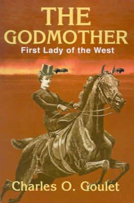 The Godmother: First Lady of the West