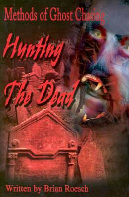 Hunting the Dead: Methods of Ghost Chasing