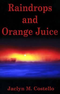 Raindrops and Orange Juice