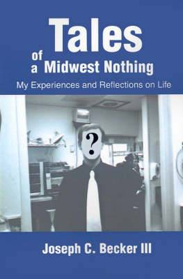Tales of a Midwest Nothing: My Experiences and Reflections on Life