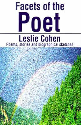Facets of the Poet: Poems, Stories and Biographical Sketches