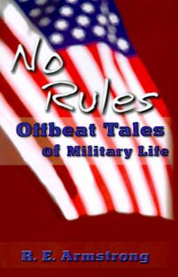 No Rules: Offbeat Tales of Military Life