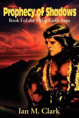 Prophecy of Shadows: Book I of the Elder Earth Saga