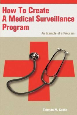 How to Create a Medical Surveillance Program: An Example of a Program