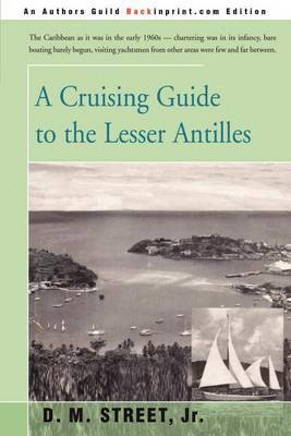 A Cruising Guide to the Lesser Antilles