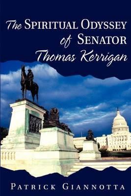 The Spiritual Odyssey of Senator Thomas Kerrigan