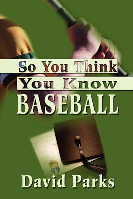 So You Think You Know Baseball