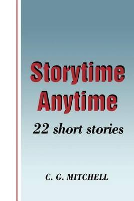 Storytime Anytime: 22 Short Stories