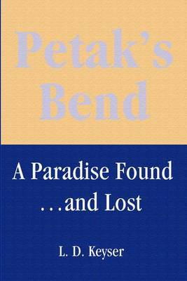 Petak's Bend: A Paradise Found...and Lost