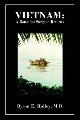 Vietnam: A Battalion Surgeon Returns