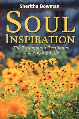 Soul Inspiration: The Triumphant Testimony of a Praying Wife