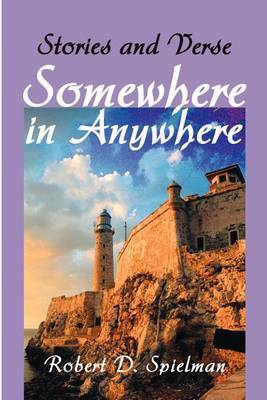 Somewhere in Anywhere: Stories and Verse
