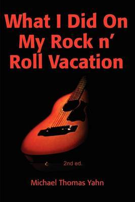 What I Did on My Rock N' Roll Vacation
