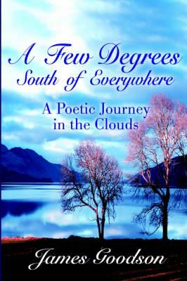 Few Degrees South of Everywhere: A Poetic Journey in the Clouds