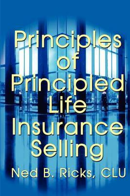 Principles of Principled Life Insurance Selling