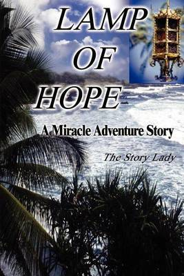 Lamp of Hope: A Miracle Adventure Story