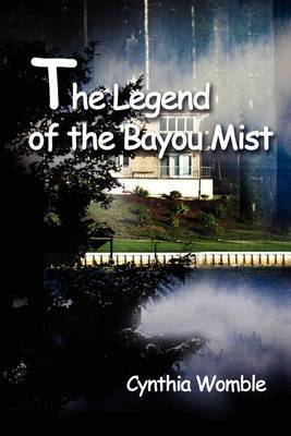 The Legend of the Bayou Mist