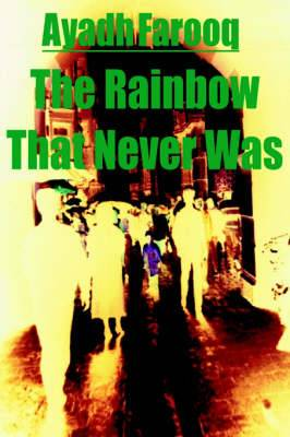 The Rainbow That Never Was