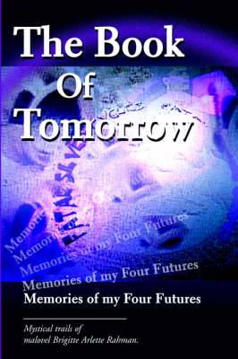 The Book of Tomorrow: Memories of My Four Futures