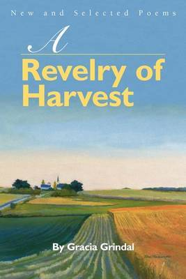 A Revelry of Harvest: New and Selected Poems