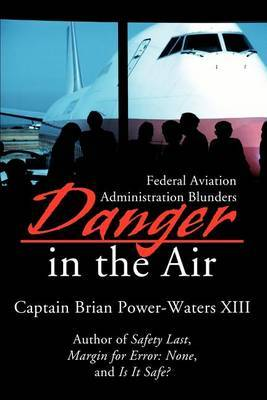 Danger in the Air: Federal Aviation Administration Blunders