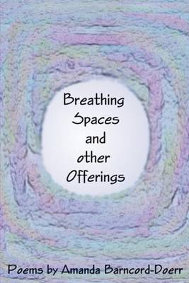 Breathing Spaces and Other Offerings
