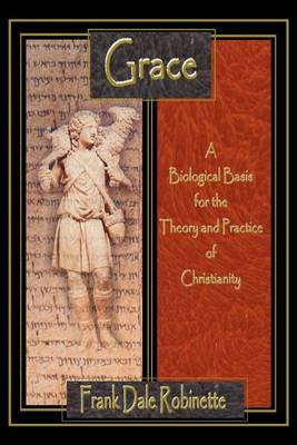 Grace: A Biological Basis for the Theory and Practice of Christianity
