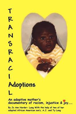 Transracial Adoptions: An Adoptive Mother's Documentary of Racism, Injustice