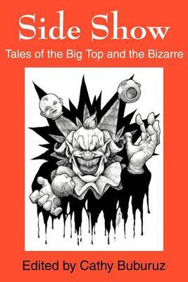 Side Show: Tales of the Big Top and the Bizarre