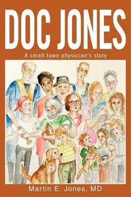 Doc Jones: A Small Town Physician S Story