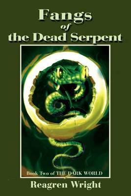 Fangs of the Dead Serpent: Book Two of the Dark World