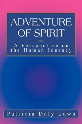 Adventure of Spirit: A Perspective on the Human Journey