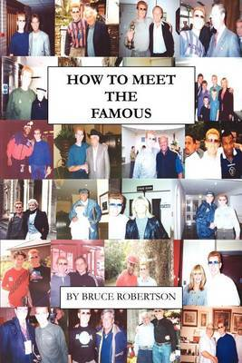 How to Meet the Famous