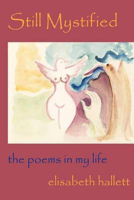 Still Mystified: The Poems in My Life