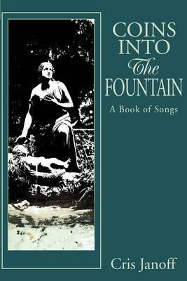 Coins Into the Fountain: A Book of Songs
