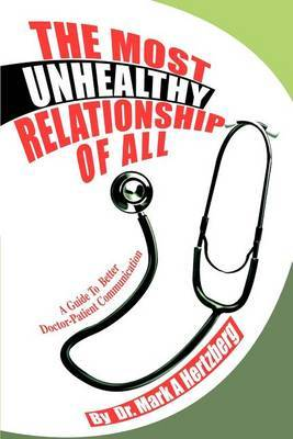 The Most Unhealthy Relationship of All: A Guide to Better Doctor-Patient Communication