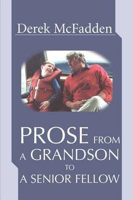 Prose from a Grandson to a Senior Fellow