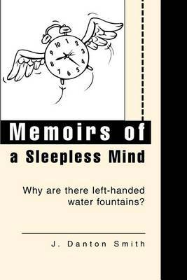Memoirs of a Sleepless Mind: Why Are There Left-Handed Water Fountains?