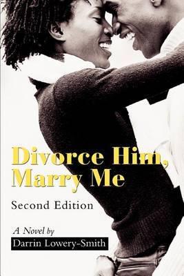 Divorce Him, Marry Me