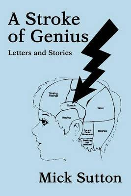 A Stroke of Genius: Letters and Stories