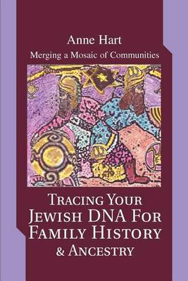 Tracing Your Jewish DNA for Family History & Ancestry: Merging a Mosaic of Communities